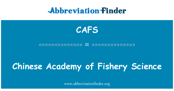CAFS: Chinese Academy of Fishery Science