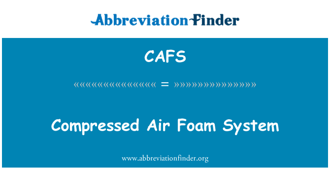 CAFS: Compressed Air Foam System