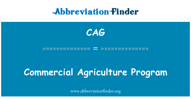CAG: Commercial Agriculture Program
