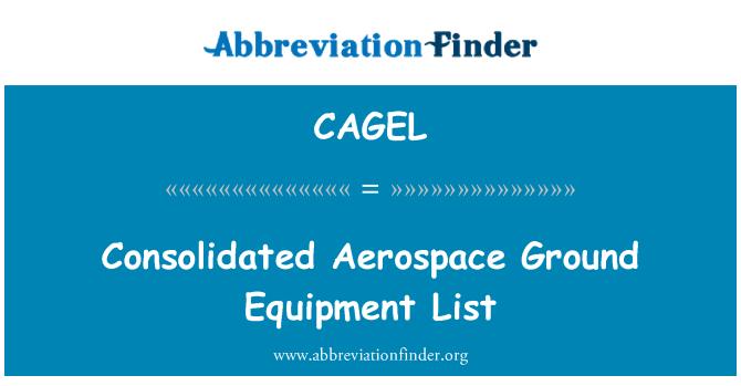 CAGEL: Consolidated Aerospace Ground Equipment List