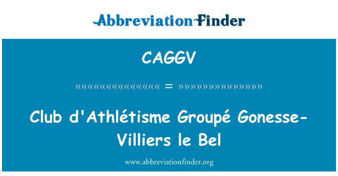 CAGGV: Club d'Athlétisme Groupé Gonesse-Villiers le Bel