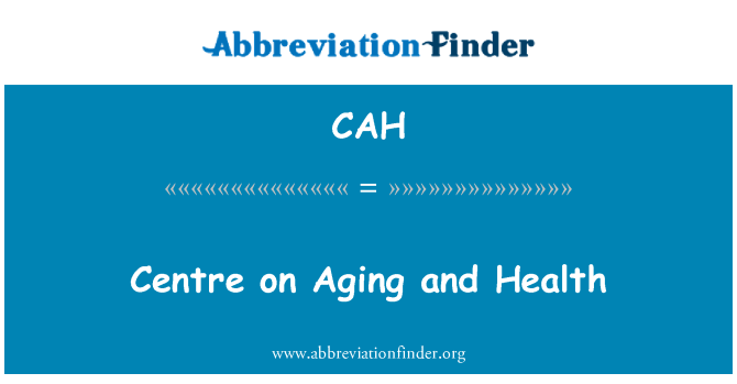 CAH: Centre on Aging and Health