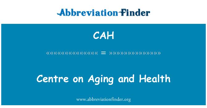 CAH: Centro de envejecimiento y salud