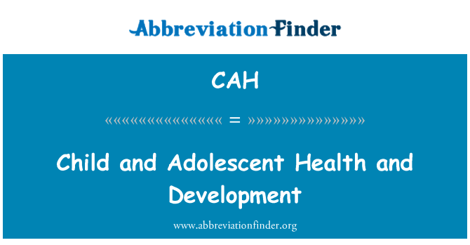 CAH: Child and Adolescent Health and Development