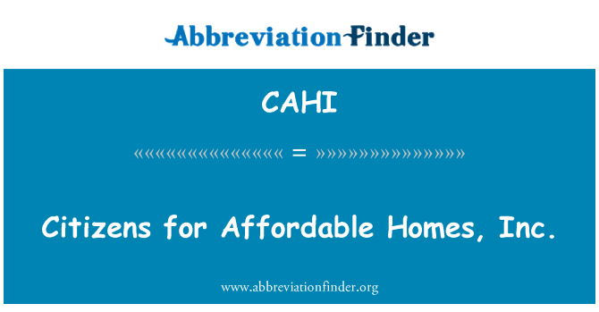 CAHI: Citizens for Affordable Homes, Inc.