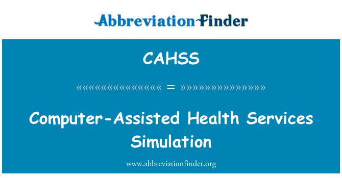 CAHSS: Računalno potpomognuto zdravstvene usluge simulacija