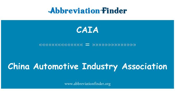 CAIA: Çin Otomotiv Endüstrisi Derneği