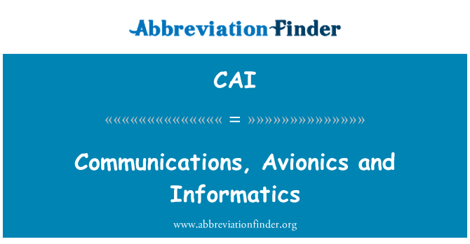 CAI: Communications, Avionics and Informatics