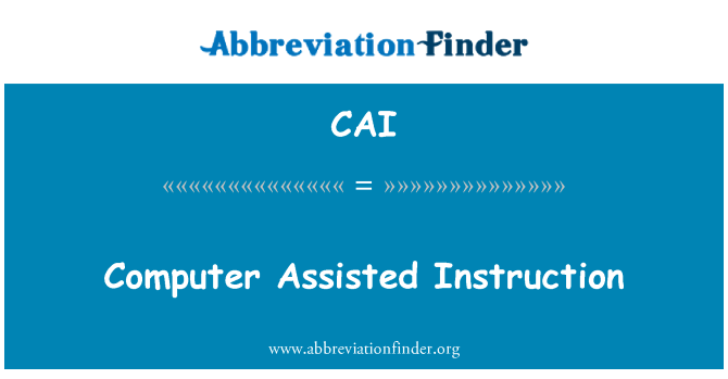 CAI: Computer Assisted Instruction