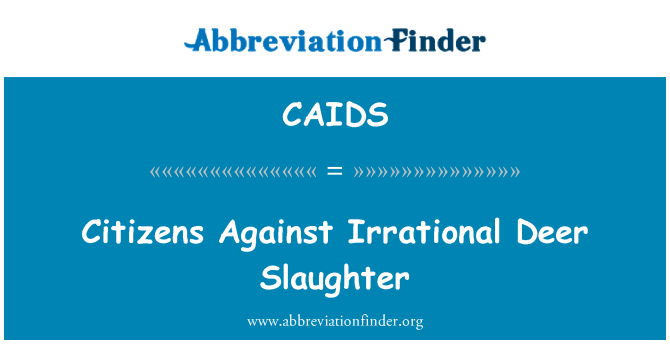 CAIDS: Citizens Against Irrational Deer Slaughter