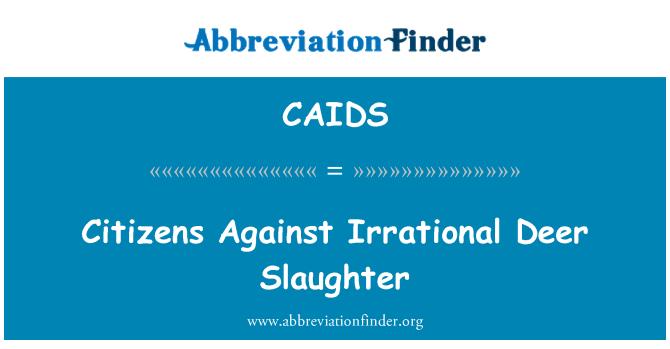 CAIDS: Mantıksız geyik katliama karşı vatandaşları