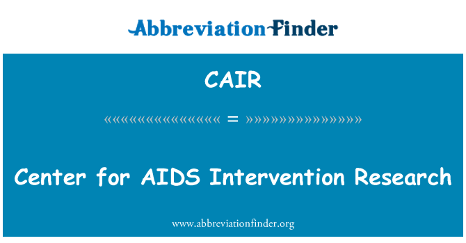 CAIR: Center for AIDS Intervention Research