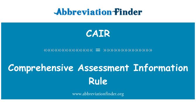 CAIR: Comprehensive Assessment Information Rule
