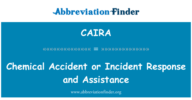 CAIRA: Chemical Accident or Incident Response and Assistance