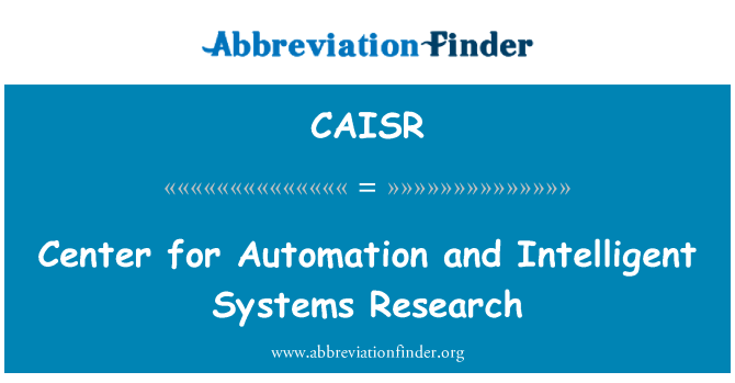 CAISR: Center for Automation and Intelligent Systems Research
