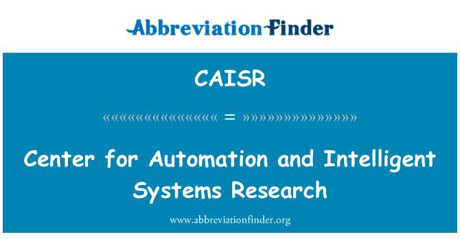 CAISR: Centrum pro výzkum inteligentních systémů a automatizace