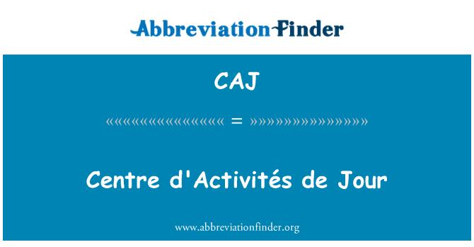 CAJ: Centro d'Activités de Jour