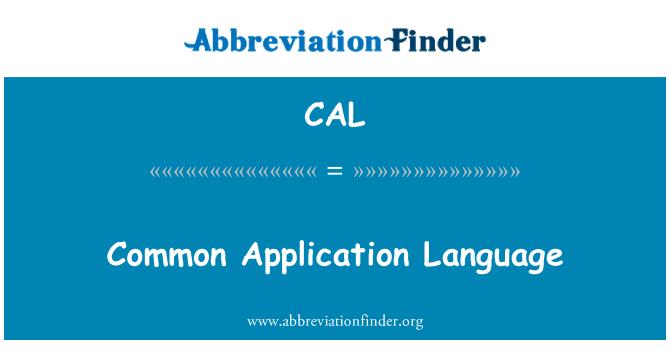 CAL: Common Application Language