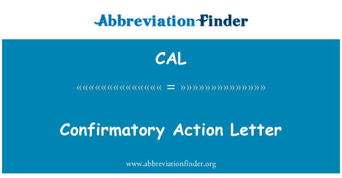 CAL: Confirmatory Action Letter