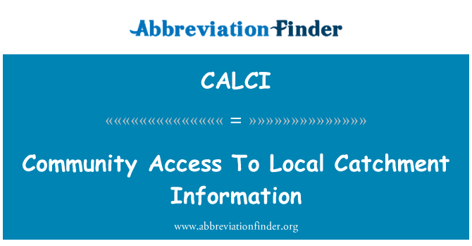 CALCI: Community Access To Local Catchment Information
