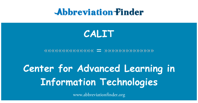 CALIT: Center for Advanced Learning in Information Technologies