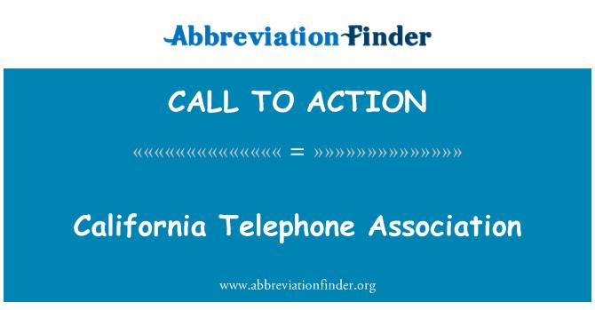 CALL TO ACTION: California Telefon Association