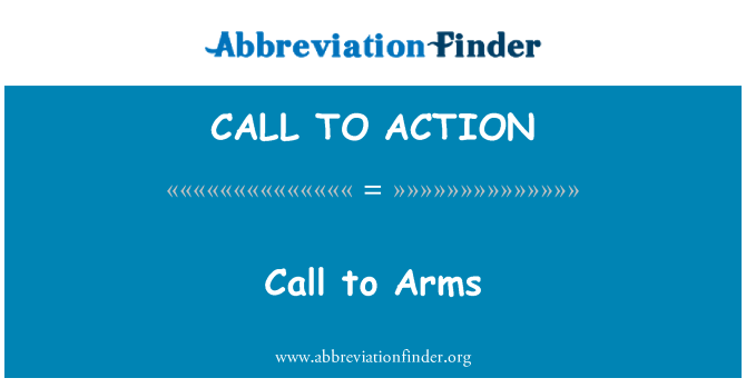 CALL TO ACTION: Call to Arms