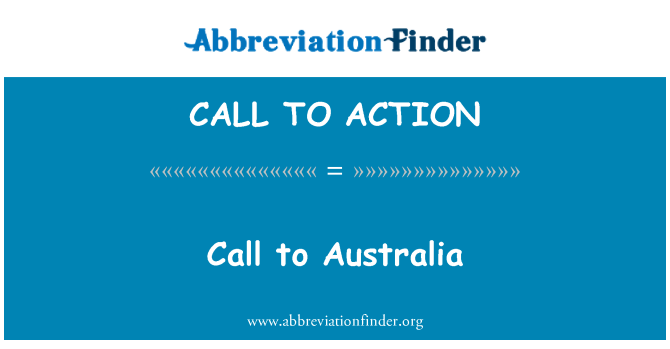 CALL TO ACTION: Call to Australia