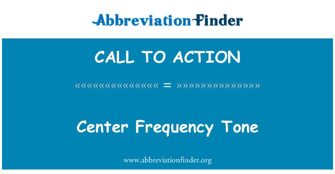 CALL TO ACTION: Center frekvensen tonen