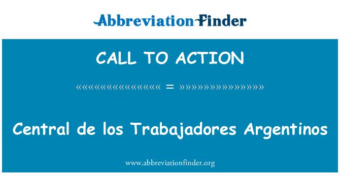 CALL TO ACTION: Central de los Trabajadores Argentinos
