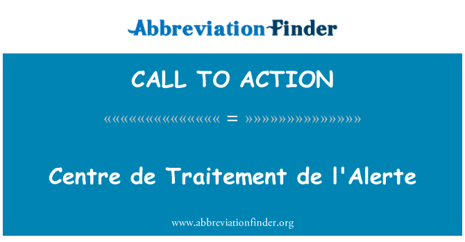 CALL TO ACTION: Centro de Traitement de l ' alerte