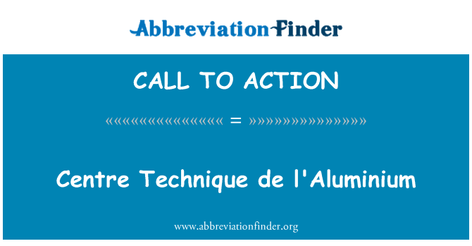 CALL TO ACTION: Centre Technique de l'aluminium