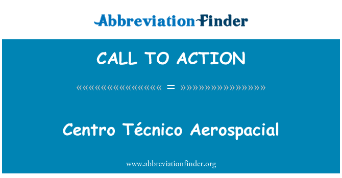 CALL TO ACTION: Centro Técnico Aerospacial