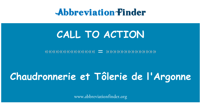 CALL TO ACTION: Chaudronnerie एट Tôlerie डे l'Argonne