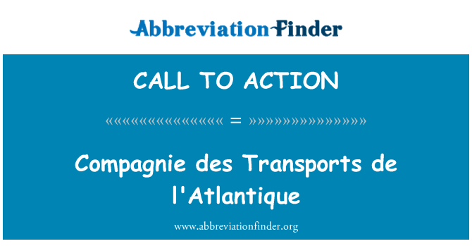 CALL TO ACTION: Compagnie des Transports de l'Atlantique