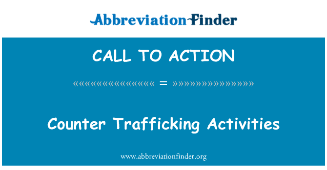CALL TO ACTION: Counter Trafficking Activities