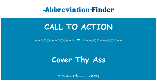 CALL TO ACTION: Cover Thy Ass