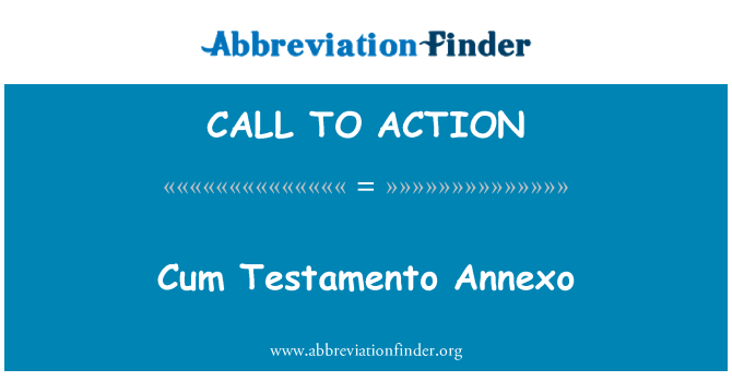 CALL TO ACTION: Cum Testamento Annexo