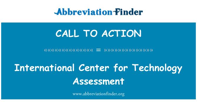CALL TO ACTION: Tarptautinio centro technologijų vertinimo