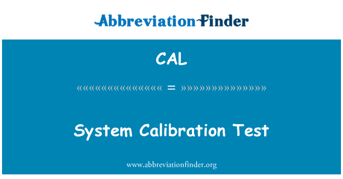 CAL: System Calibration Test