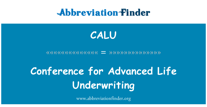 CALU: Conference for Advanced Life Underwriting