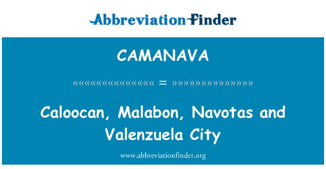 CAMANAVA: Caloocan, Malabon, Navotas ve Valenzuela şehir