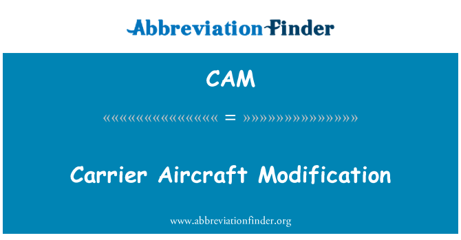 CAM: Carrier Aircraft Modification