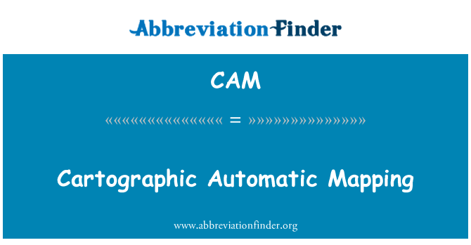 CAM: Cartographic Automatic Mapping