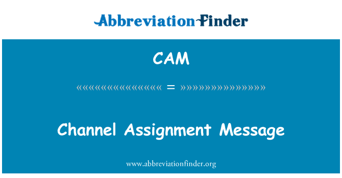 CAM: Channel Assignment Message