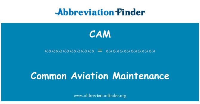 CAM: Common Aviation Maintenance