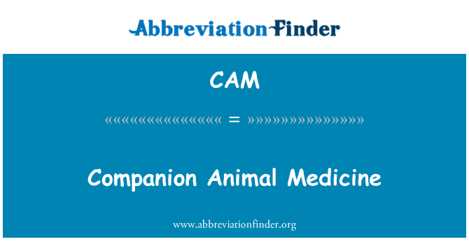 CAM: Companion Animal Medicine