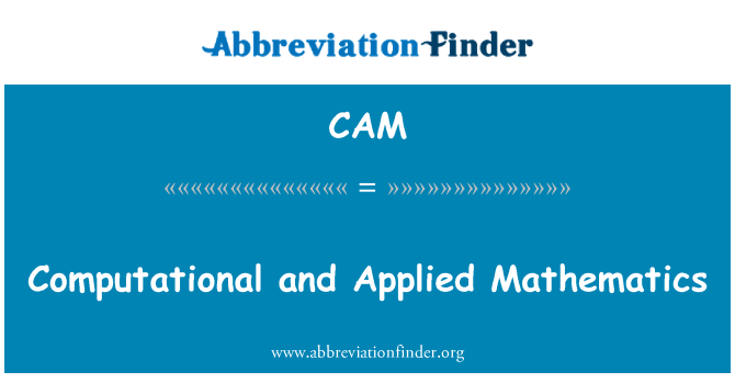 CAM: Computational and Applied Mathematics