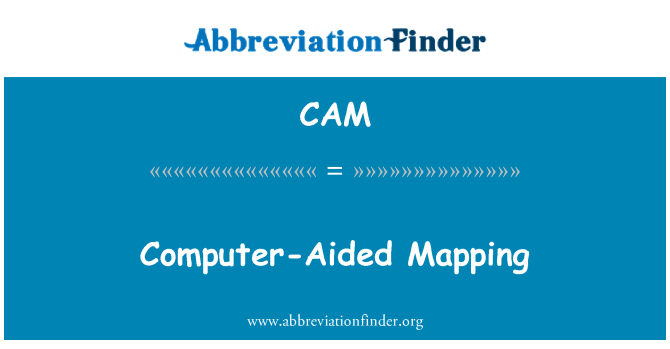CAM: Computer-Aided Mapping