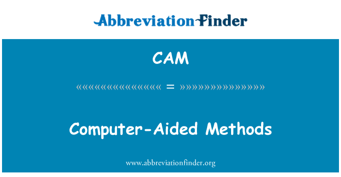CAM: Computer-Aided Methods